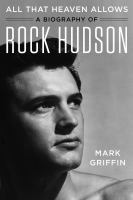 Media Cover for All That Heaven Allows : A Biography of Rock Hudson