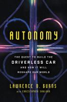 Media Cover for Autonomy : The Quest to Build the Driverless Car--And How It Will Reshape Our World