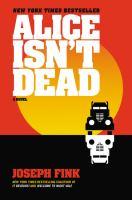 Media Cover for Alice Isn't Dead : A Novel