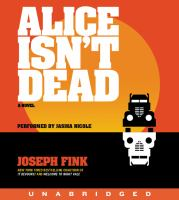 Media Cover for Alice Isn't Dead CD : A Novel