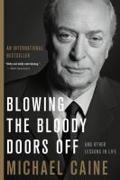 Media Cover for Blowing the Bloody Doors Off : And Other Lessons in Life