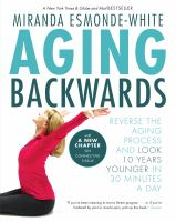 Media Cover for Aging Backwards : 10 Years Younger And 10 Years Lighter In 30 Minutes A Day