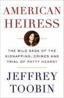 Media Cover for American Heiress : The Wild Saga of the Kidnapping, Crimes and Trial of Patty Hearst