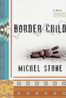 Media Cover for Border Child : A Novel