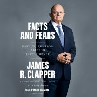 Media Cover for Facts and Fears : Hard Truths from a Life in Intelligence