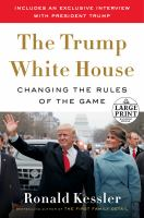 Media Cover for Inside the Trump White House : Changing the Rules of the Game