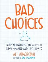 Media Cover for Bad Choices : How Algorithms Can Help You Think Smarter and Live Happier