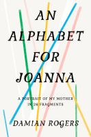 Media Cover for Alphabet for Joanna: A Portrait of My Mother in 26 Fragments