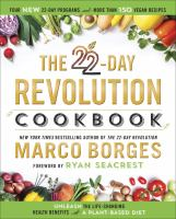 Media Cover for 22-Day Revolution Cookbook : The Ultimate Resource for Unleashing the Life-Changing Health Benefits of a Plant-Based Diet