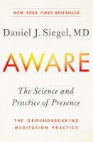 Media Cover for Aware : The Science and Practice of Presence--A Complete Guide to the Groundbreaking Wheel of Awareness Meditation Program
