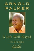 Media Cover for Arnold Palmer Way : Wisdom from a Life Well Played