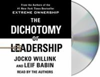 Media Cover for Dichotomy of Leadership : Balancing the Challenges of Extreme Ownership to Lead and Win