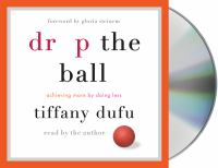 Media Cover for Drop the Ball : Women, Partnership and Achieving More by Doing Less [sound recording (CD)]