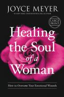 Media Cover for Healing the Soul of a Woman : How to Overcome Your Emotional Wounds