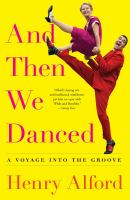 Media Cover for And Then We Danced : A Voyage into the Groove