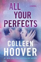 Media Cover for All Your Perfects : A Novel
