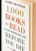 Media Cover for 1,000 Books to Read Before You Die : A Life-Changing List.