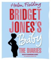 Media Cover for Bridget Jones's Baby : The Diaries [sound recording (CD)].