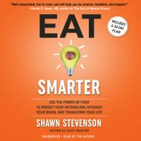 Media Cover for Eat Smarter: Use the Power of Food to Reboot Your Metabolism, Upgrade Your Brain
