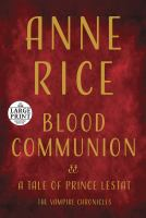Media Cover for Blood Communion : A Tale of Prince Lestat