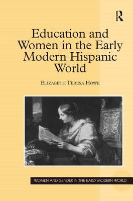 Education and women in the early modern Hispanic world