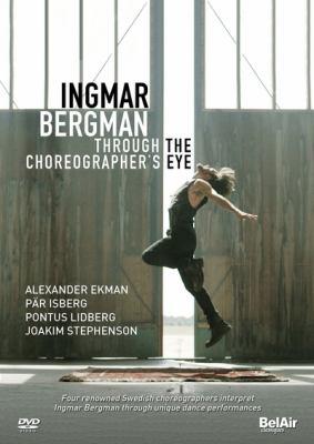 Ingmar Bergman: through the choreographer's eye